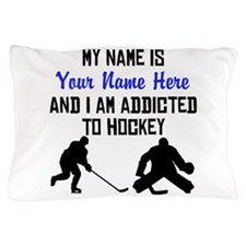 Addicted To Hockey (Custom) Pillow Case