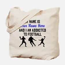 Addicted To Football (Custom) Tote Bag