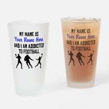 Addicted To Football (Custom) Drinking Glass