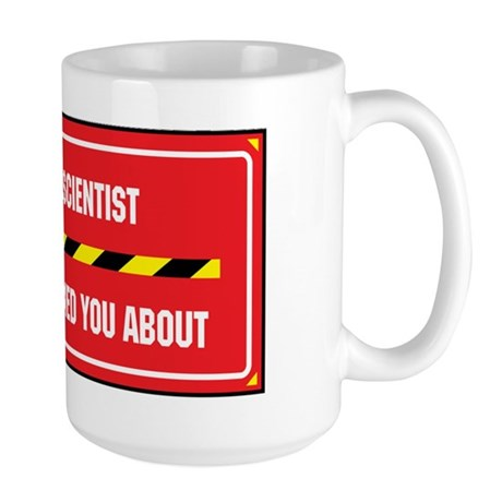 I'm the Neuroscientist Large Mug