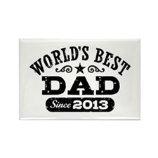 World's Best Dad Since 2013 Rectangle Magnet