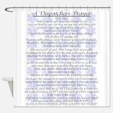 DISPATCHERS PRAYER Shower Curtain