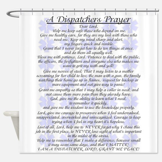 DISPATCHERS PRAYER Shower Curtain