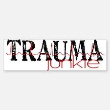 TRAUMAjunkie-2 Bumper Bumper Bumper Sticker