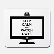 Keep Calm and Watch DWTS Mousepad