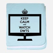 Keep Calm and Watch DWTS Infant Blanket