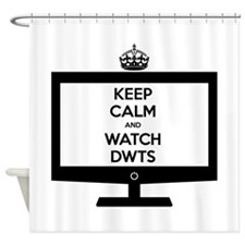 Keep Calm and Watch DWTS Shower Curtain