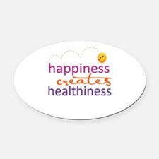 Happiness creates Healthiness Oval Car Magnet
