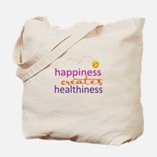 Happiness creates Healthiness Tote Bag