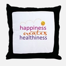 Happiness creates Healthiness Throw Pillow