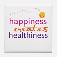 Happiness creates Healthiness Tile Coaster