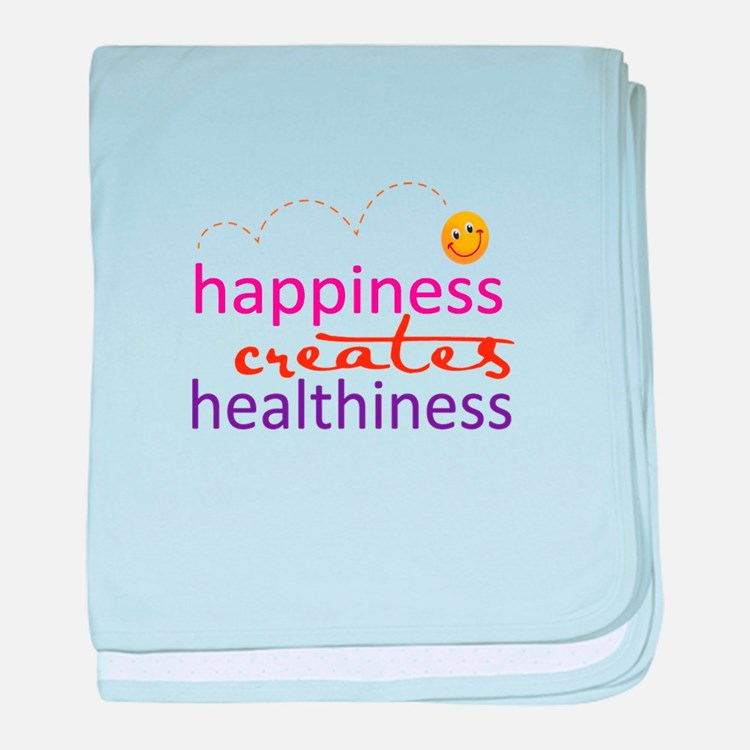 Happiness creates Healthiness baby blanket