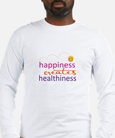 Happiness creates Healthiness Long Sleeve T-Shirt