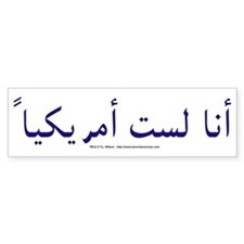 """I am not American"" Arabic - Bumper Sticker"