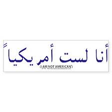 """I am not American"" Arabic & English Bumper Sticker"