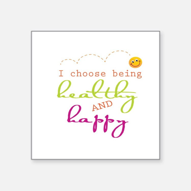 I choose being healthy AND happy Sticker