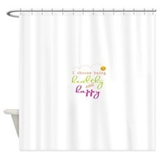 I choose being healthy AND happy Shower Curtain