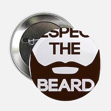 """Respect The Beard 2.25"""" Button"""