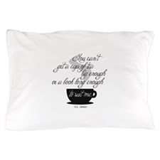 A Cup of Tea Pillow Case
