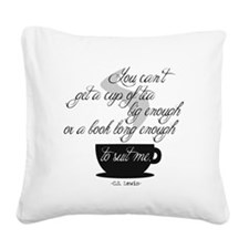 A Cup of Tea Square Canvas Pillow