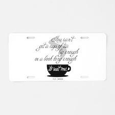 A Cup of Tea Aluminum License Plate