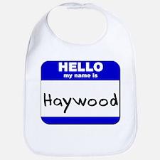 hello my name is haywood  Bib