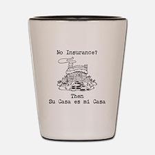 No Insurance? Shot Glass
