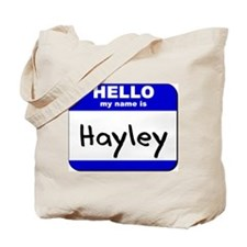 hello my name is hayley Tote Bag