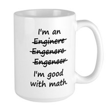 Im an Engineer Im Good at Math Mugs