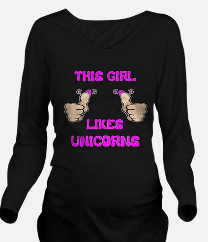 This Girl Likes Unicorns Long Sleeve Maternity T-S