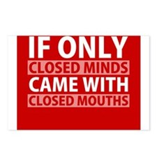 If Only Closed Minds Came with Closed Mouths Postc