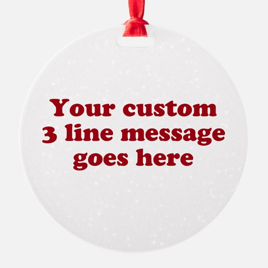 Three Line Custom Message Ornament