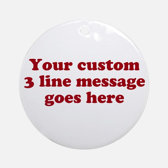 Three Line Custom Message Ornament (Round)