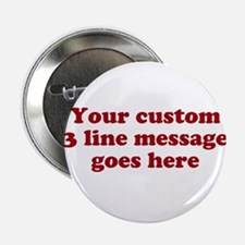 "Three Line Custom Message 2.25"" Button (10 pack)"