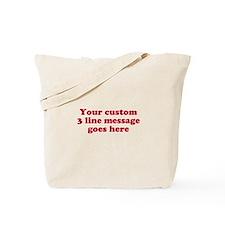Three Line Custom Message Tote Bag