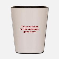 Three Line Custom Message Shot Glass