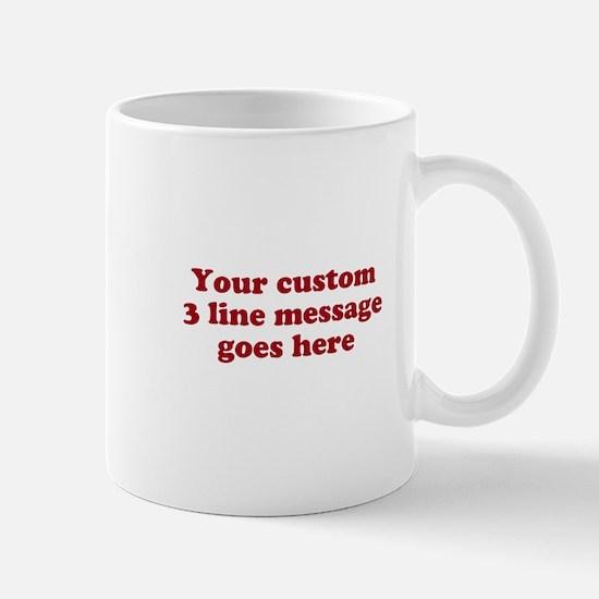 Three Line Custom Message Mugs