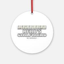 Computer Nerd's Girlfriend Ornament (Round)