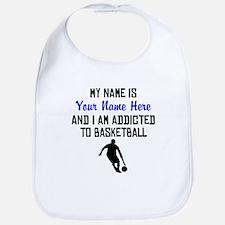 Addicted To Basketball (Custom) Bib