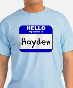 hello my name is hayden T-Shirt