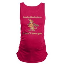 i-cant-hear-you.png Maternity Tank Top