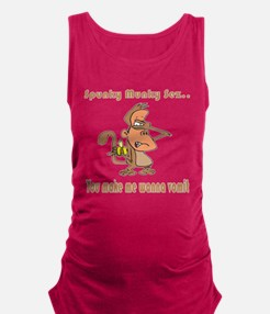 you-make-me-wanna-vomit.png Maternity Tank Top