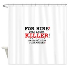 KILLER FOR HIRE! Shower Curtain