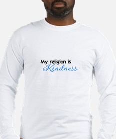 My Religion is Kindness Long Sleeve T-Shirt