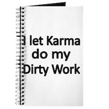 I let Karma do my Dirty Work Journal