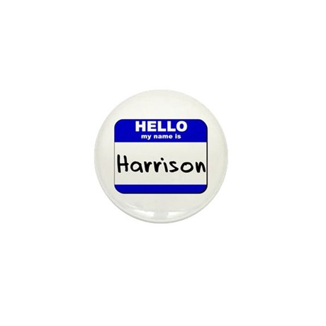 hello my name is harrison Mini Button