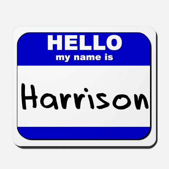 hello my name is harrison  Mousepad