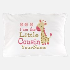 I am the Little Cousin Personalized Pillow Case