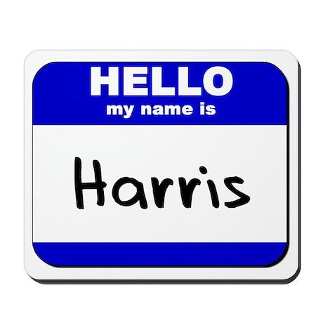 hello my name is harris Mousepad