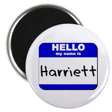 hello my name is harriett Magnet